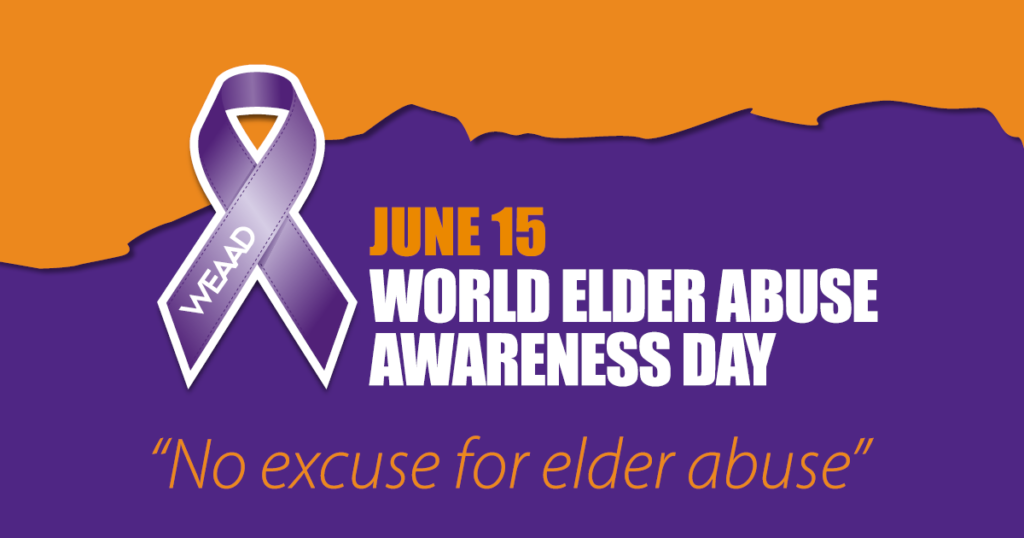 June 15 is World Elder Abuse Awareness Day